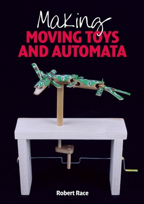 Making Moving Toys and Automata Cover Image