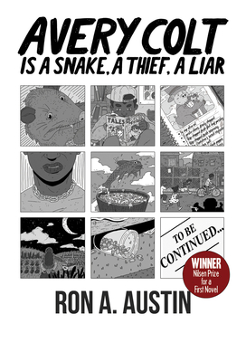 Avery Colt is a Snake, a Thief, a Liar (Nilsen Prize for a First Novel Winner) Cover Image