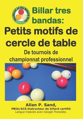 Billar Tres Bandas - Petits Motifs de Cercle de Table: de Tournois de Championnat Professionnel Cover Image