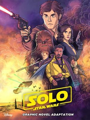 Star Wars: Solo Graphic Novel Adaptation (Star Wars Movie Adaptations) Cover Image