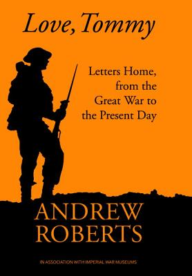 Love, Tommy: Letters Home, from the Great War to the Present Day Cover Image