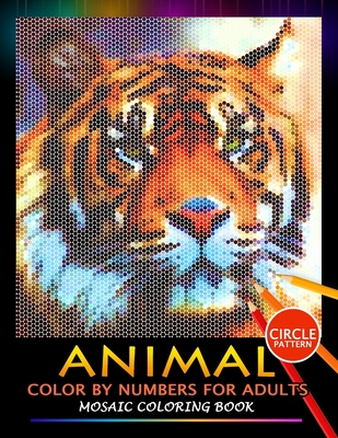Animal Color by Numbers for Adults: Mosaic Coloring Book Stress Relieving Design Puzzle Quest Cover Image