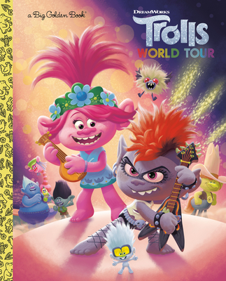 Trolls World Tour Big Golden Book (DreamWorks Trolls World Tour) Cover Image