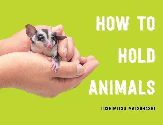 How to Hold Animals Cover Image