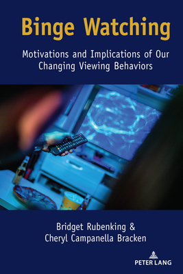 Binge Watching: Motivations and Implications of Our Changing Viewing Behaviors Cover Image