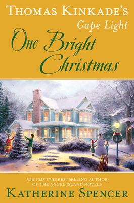 Thomas Kinkade's Cape Light: One Bright Christmas (A Cape Light Novel #21) Cover Image