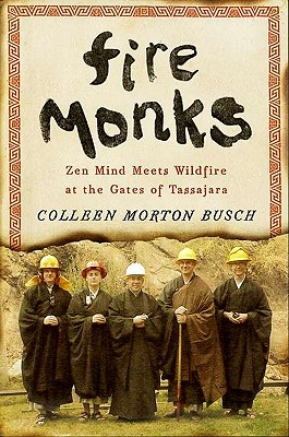 Fire Monks: Zen Mind Meets Wildfire at the Gates of Tassajara Cover Image