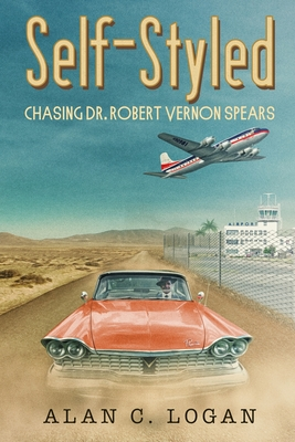 Self-Styled: Chasing Dr. Robert Vernon Spears Cover Image