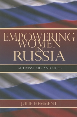 Empowering Women in Russia: Activism, Aid, and Ngos (New Anthropologies of Europe) Cover Image