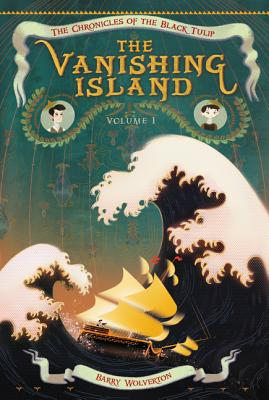 Cover for The Vanishing Island (Chronicles of the Black Tulip #1)