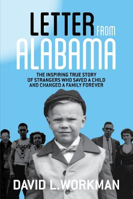 Letter from Alabama: The Inspiring True Story of Strangers Who Saved a Child and Changed a Family Forever Cover Image