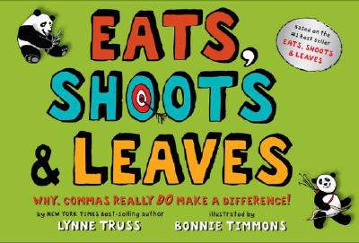 Eats, Shoots & Leaves: Why, Commas Really Do Make a Difference! Cover Image