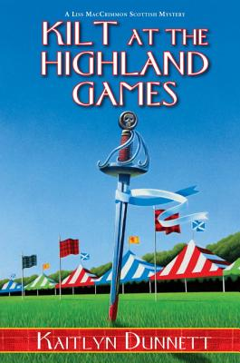 Kilt at the Highland Games (A Liss MacCrimmon Mystery #10) Cover Image