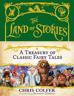 The Land of Stories: A Treasury of Classic Fairy Tales Cover Image