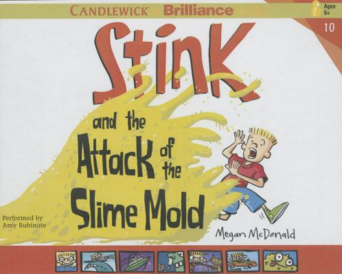 Stink and the Attack of the Slime Mold (Stink (Audio) #10) Cover Image