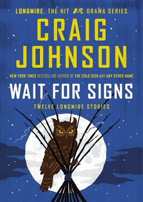 Wait for Signs: Twelve Longmire Stories Cover Image