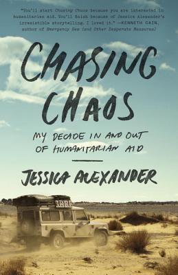 Chasing Chaos: My Decade in and Out of Humanitarian Aid Cover Image