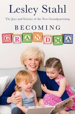 Becoming Grandma: The Joys and Science of the New Grandparenting Cover Image