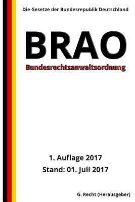 Bundesrechtsanwaltsordnung - BRAO, 1. Auflage 2017 Cover Image