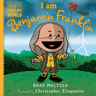 I am Benjamin Franklin (Ordinary People Change the World) Cover Image