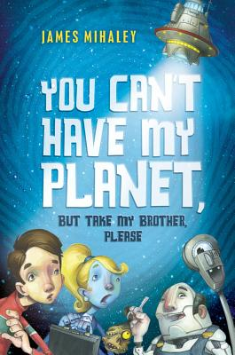 You Can't Have My Planet, But Take My Brother, Please Cover