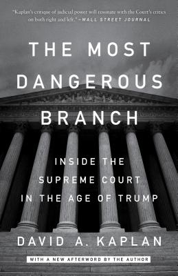 The Most Dangerous Branch: Inside the Supreme Court in the Age of Trump Cover Image
