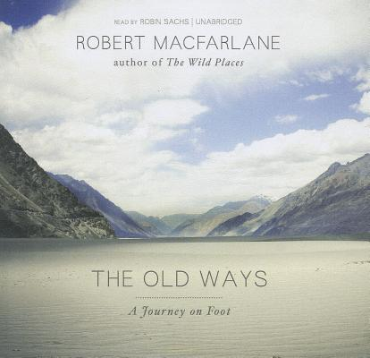 The Old Ways: A Journey on Foot Cover Image