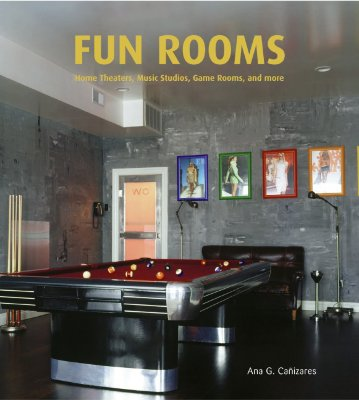 Fun Rooms: Home Theaters, Music Studios, Game Rooms, and More Cover Image