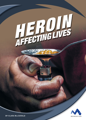 Heroin: Affecting Lives Cover Image