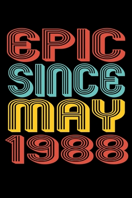Epic Since May 1988: Perfect Birthday Gift for 32 Year Old Men and Women Cover Image