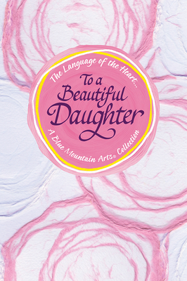 The Language of the Heart... to a Beautiful Daughter Cover Image