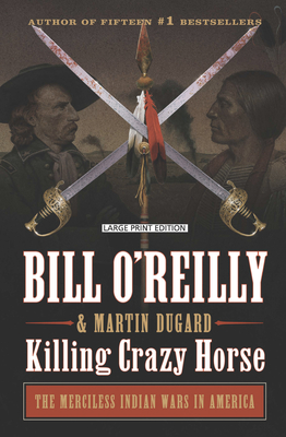 Killing Crazy Horse: The Merciless Indian Wars in America Cover Image