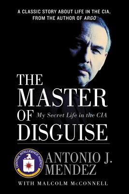 The Master of Disguise: My Secret Life in the CIA Cover Image