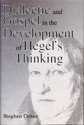 Dialectic and Gospel in the Development of Hegel's Thinking Cover Image
