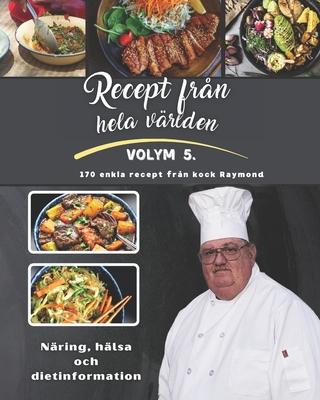 Recept från hela världen: Volym V från Kocken Raymond Cover Image