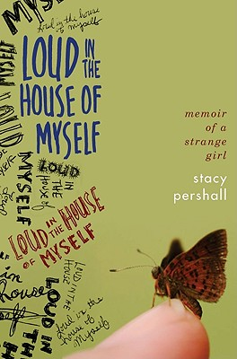 Loud in the House of Myself: Memoir of a Strange Girl Cover Image