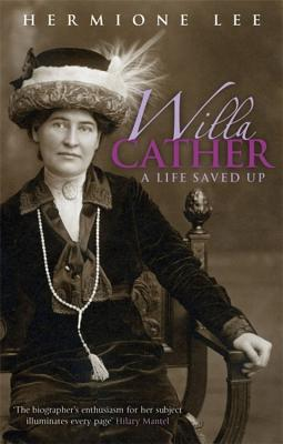 Willa Cather: A Life Saved Up Cover Image