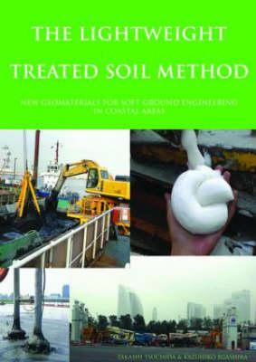 The Lightweight Treated Soil Method: New Geomaterials for Soft Ground Engineering in Coastal Areas Cover Image