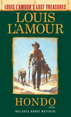 Hondo (Louis L'Amour's Lost Treasures): A Novel Cover Image