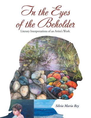 In the Eyes of the Beholder: Literary Interpretations of an Artist's Work Cover Image