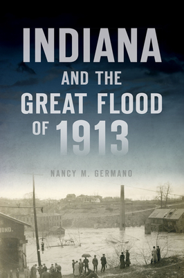 Indiana and the Great Flood of 1913 (Disaster) Cover Image