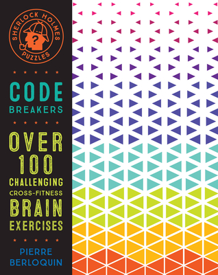 Sherlock Holmes Puzzles: Code Breakers: Over 100 Challenging Cross-Fitness Brain Exercises (Puzzlecraft #4) Cover Image