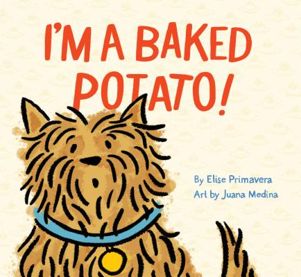 I'm a Baked Potato!: (Funny Children's Book About a Pet Dog, Puppy Story) Cover Image