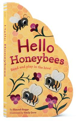 Hello Honeybees: Read and play in the hive! (Bee Books, Board Books for Babies, Toddler Board Books) Cover Image