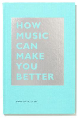 How Music Can Make You Better: (Motivational book, Neuroscience book) (The HOW Series) Cover Image
