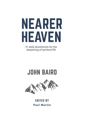 Nearer Heaven: 31 daily devotionals for the deepening of spiritual life Cover Image