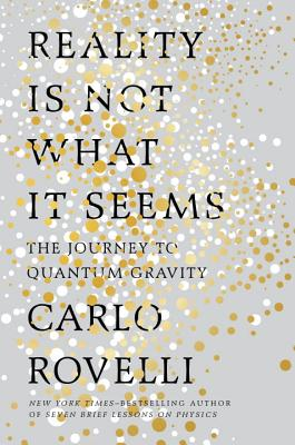 Reality Is Not What It Seems: The Journey to Quantum Gravity Cover Image