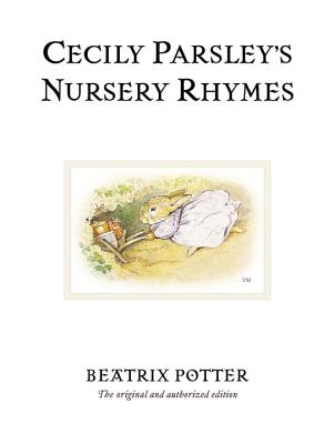 Cecily Parsley's Nursery Rhymes (Peter Rabbit #23) Cover Image