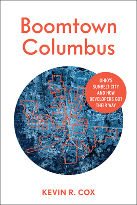 Boomtown Columbus: Ohio's Sunbelt City and How Developers Got Their Way Cover Image