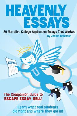 Heavenly Essays: 50 Narrative College Application Essays That Worked Cover Image